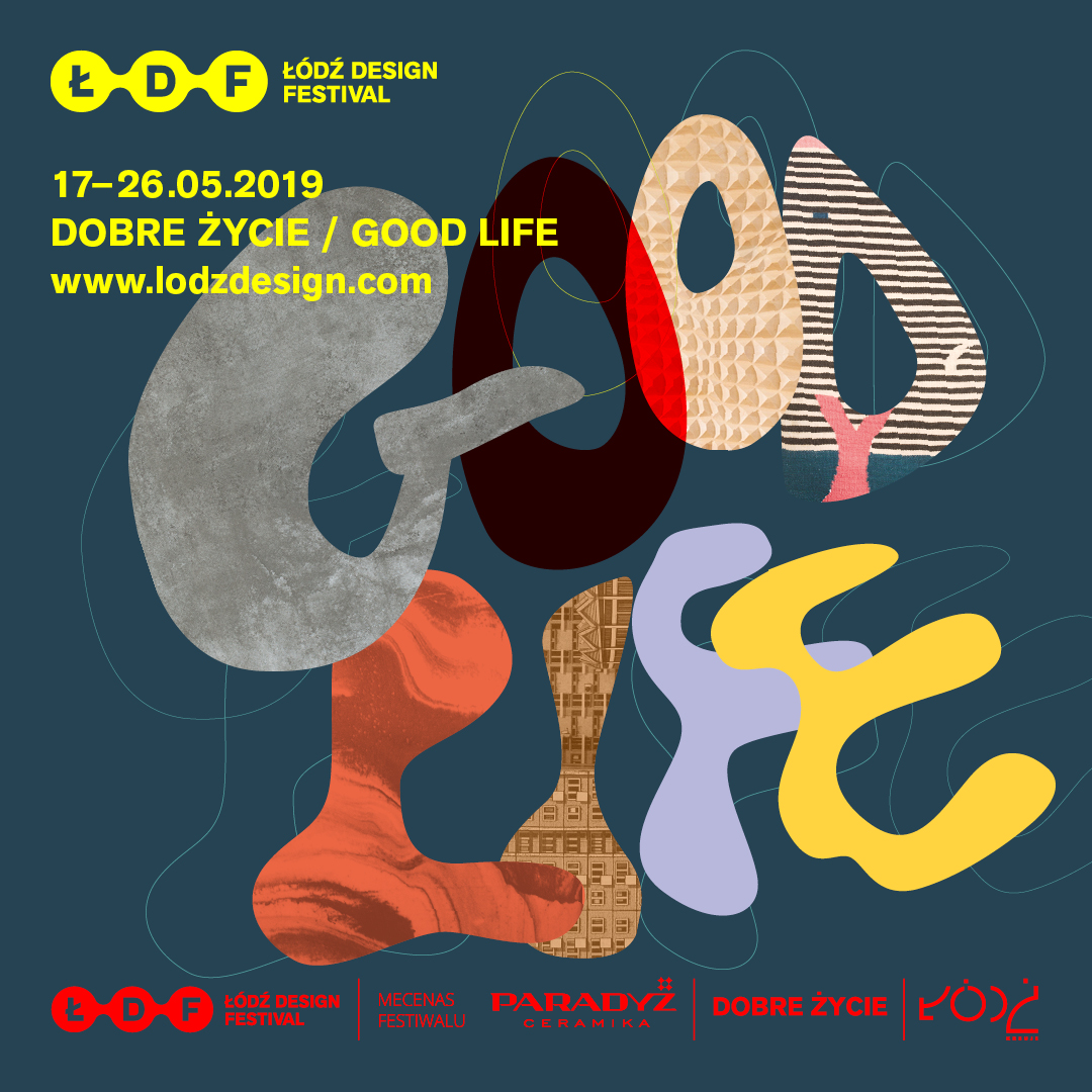 ŁÓDŹ DESIGN FESTIVAL: Towards a good life